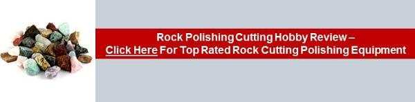 Rock Polishing Cutting Hobby - Process And Pitfalls banner